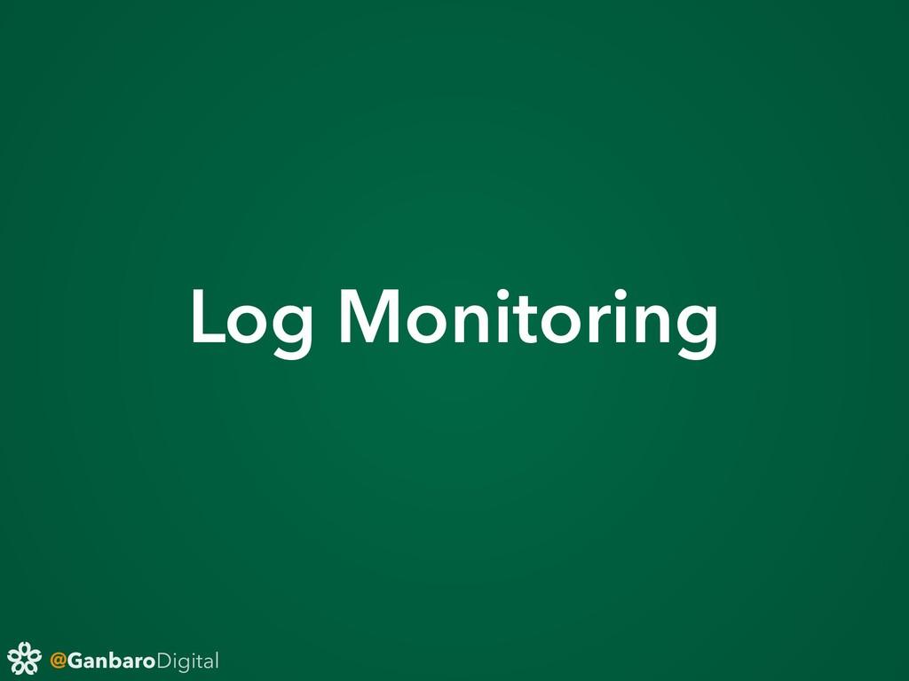 @GanbaroDigital Log Monitoring