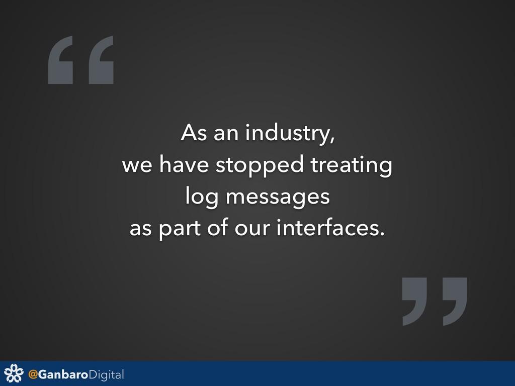 """@GanbaroDigital """" As an industry, we have stopp..."""