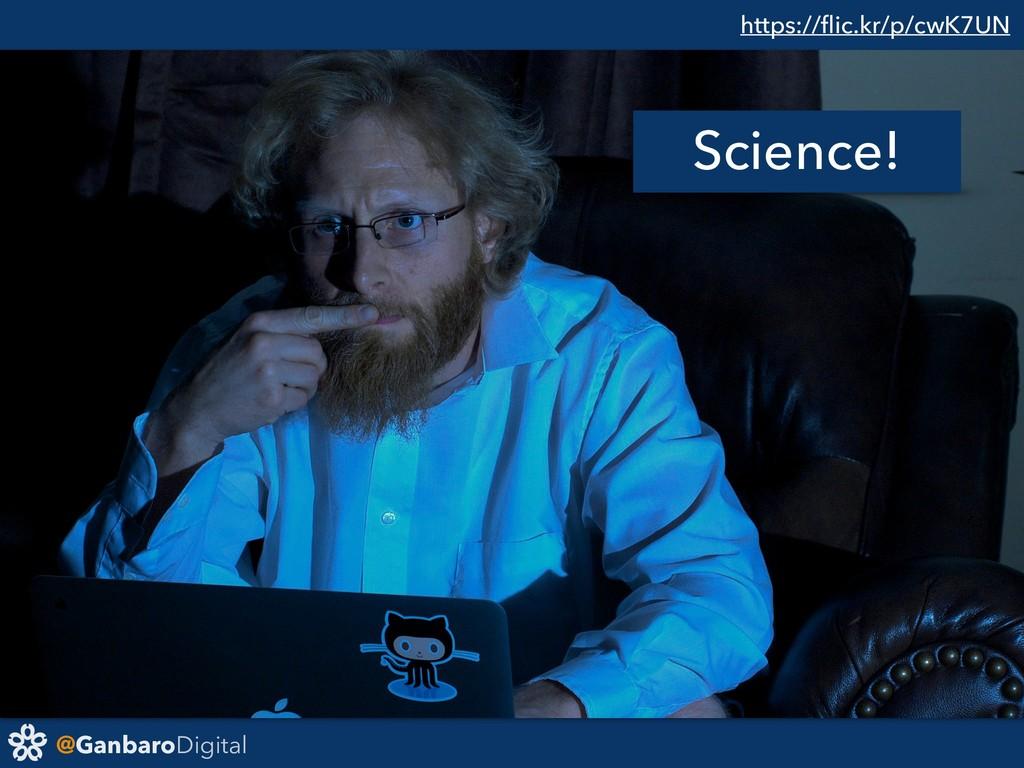 @GanbaroDigital https://flic.kr/p/cwK7UN Science!