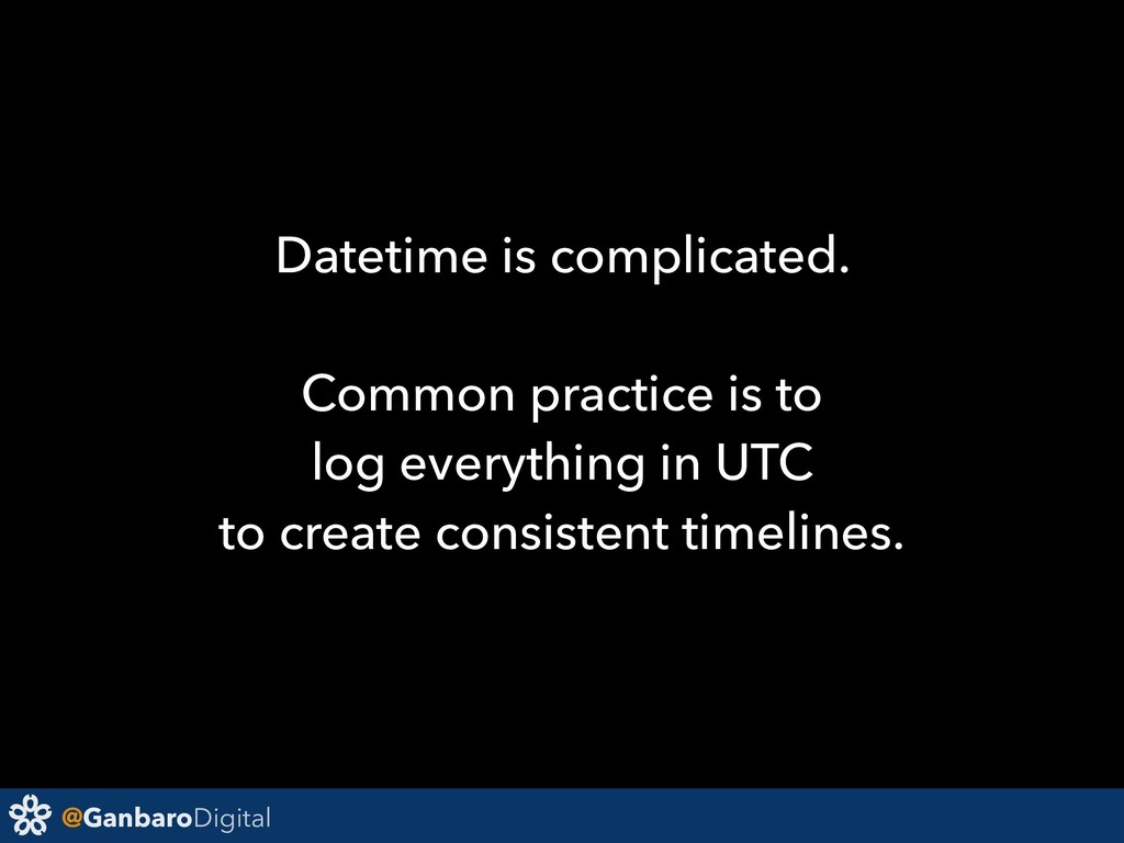 @GanbaroDigital Datetime is complicated. Common...