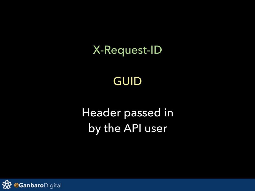 @GanbaroDigital X-Request-ID GUID Header passed...