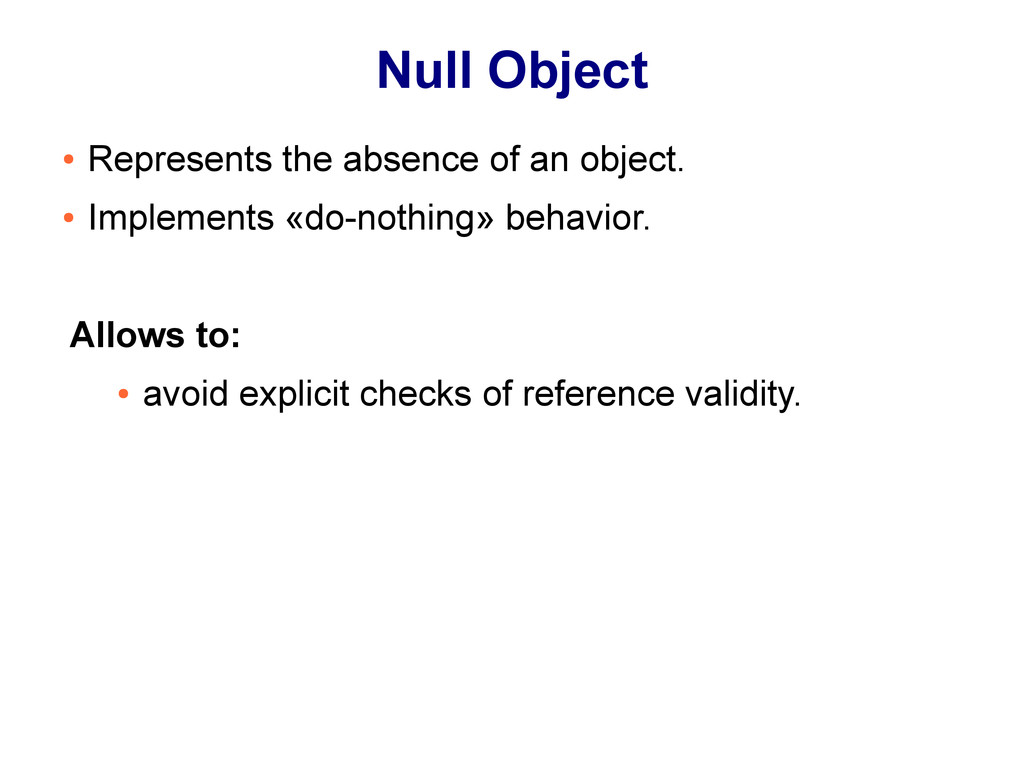 Null Object ● Represents the absence of an obje...