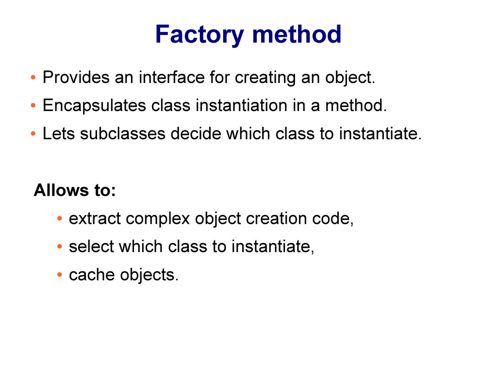 Factory method ● Provides an interface for crea...