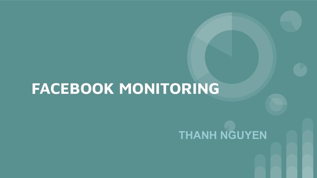 FACEBOOK MONITORING THANH NGUYEN
