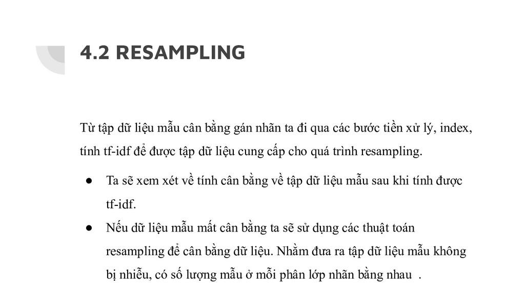 4.2 RESAMPLING Từ tập dữ liệu mẫu cân bằng gán ...
