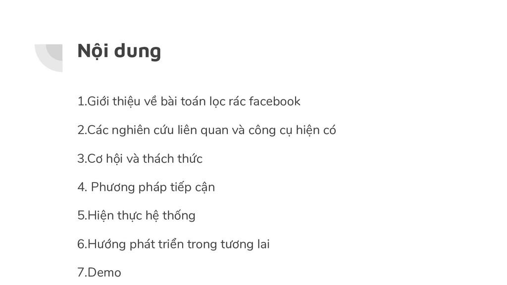 Nội dung 1.Giới thiệu về bài toán lọc rác faceb...