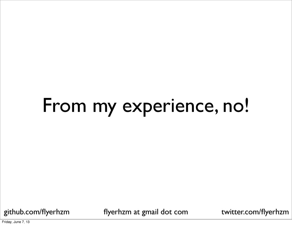 From my experience, no! flyerhzm at gmail dot co...