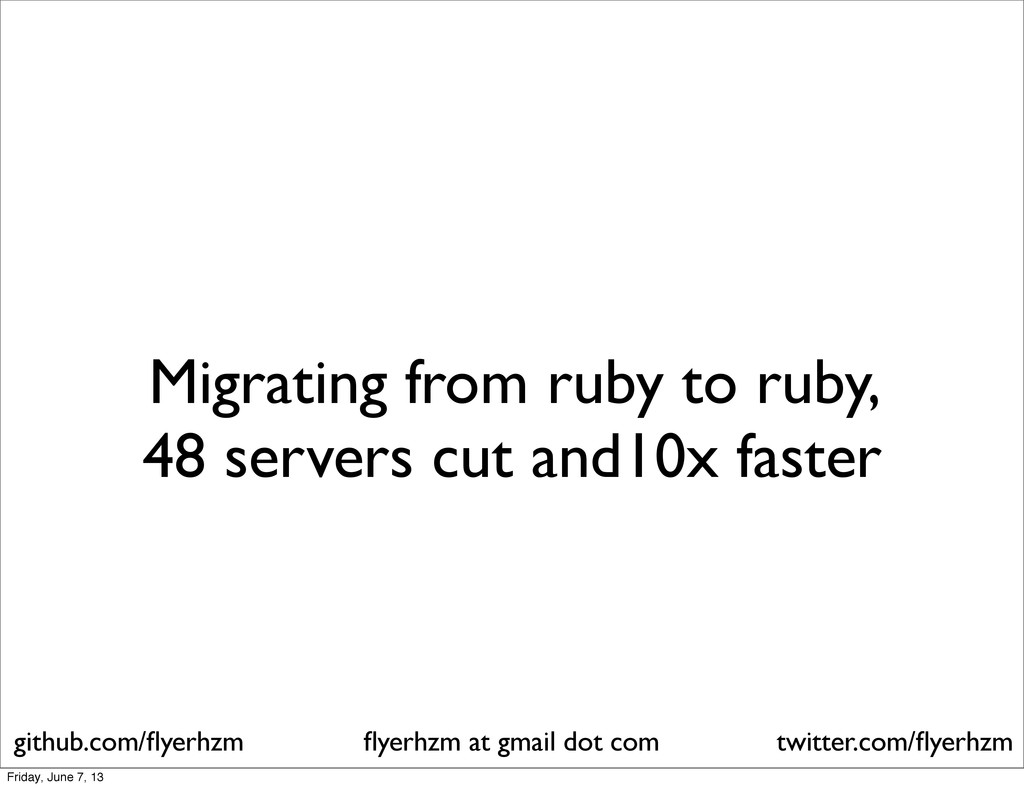 Migrating from ruby to ruby, 48 servers cut and...