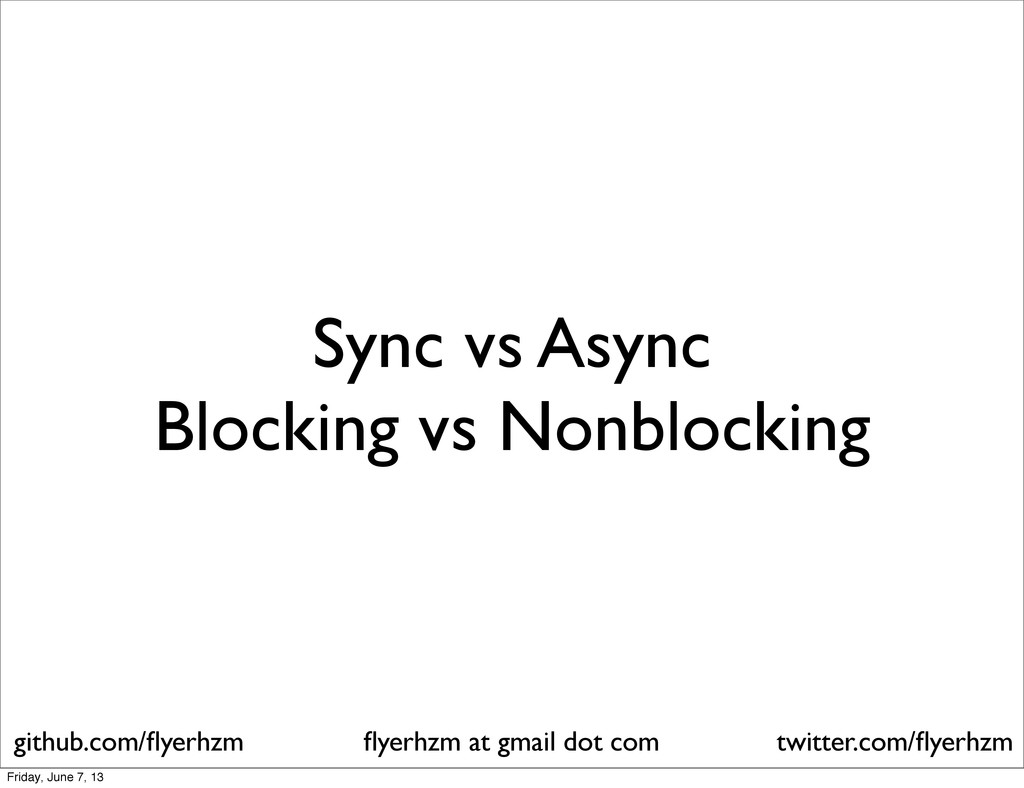 Sync vs Async Blocking vs Nonblocking flyerhzm a...
