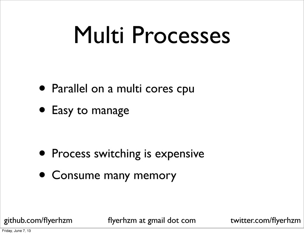 Multi Processes • Parallel on a multi cores cpu...
