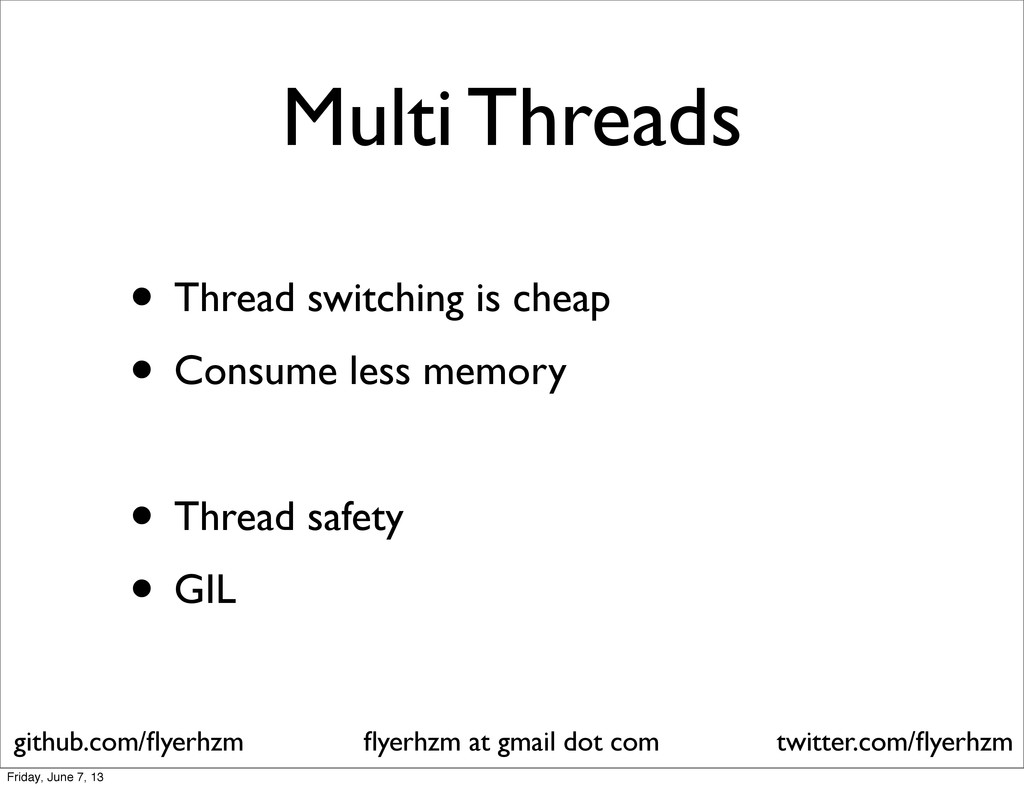 Multi Threads • Thread switching is cheap • Con...