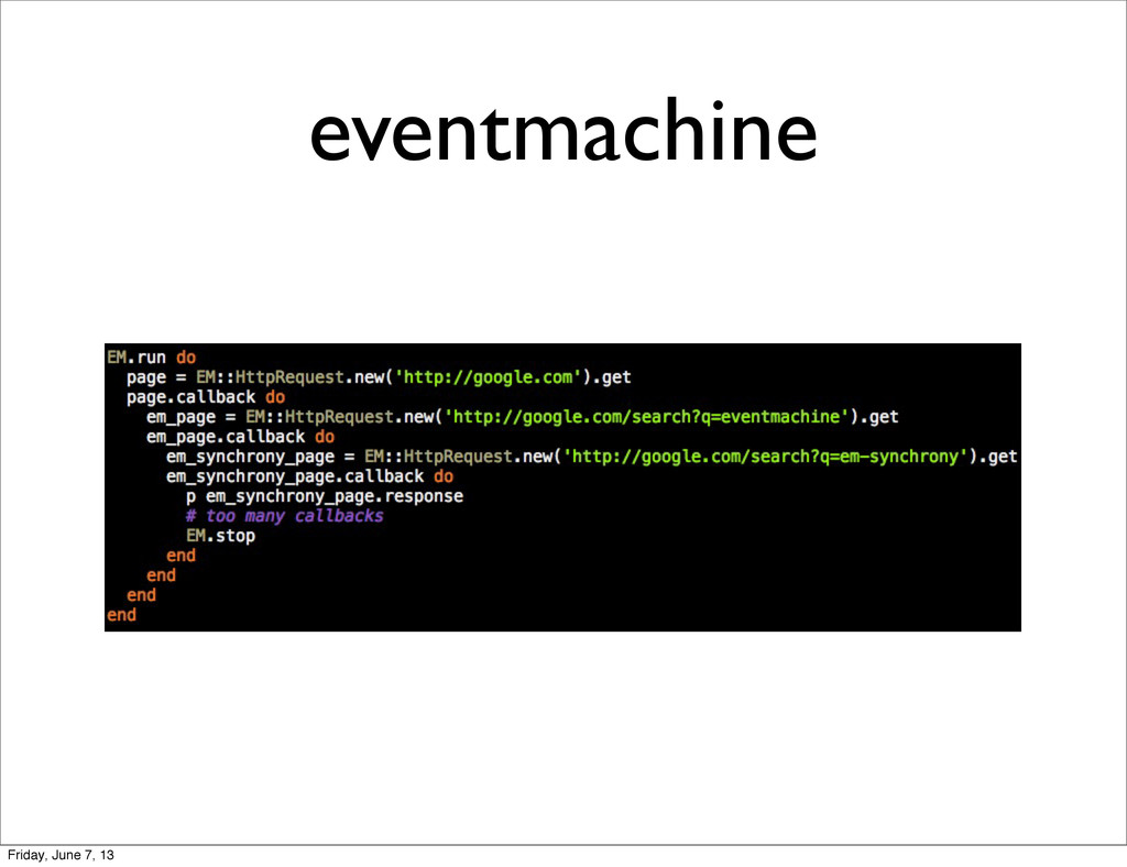 eventmachine Friday, June 7, 13