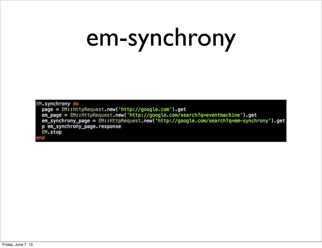 em-synchrony Friday, June 7, 13