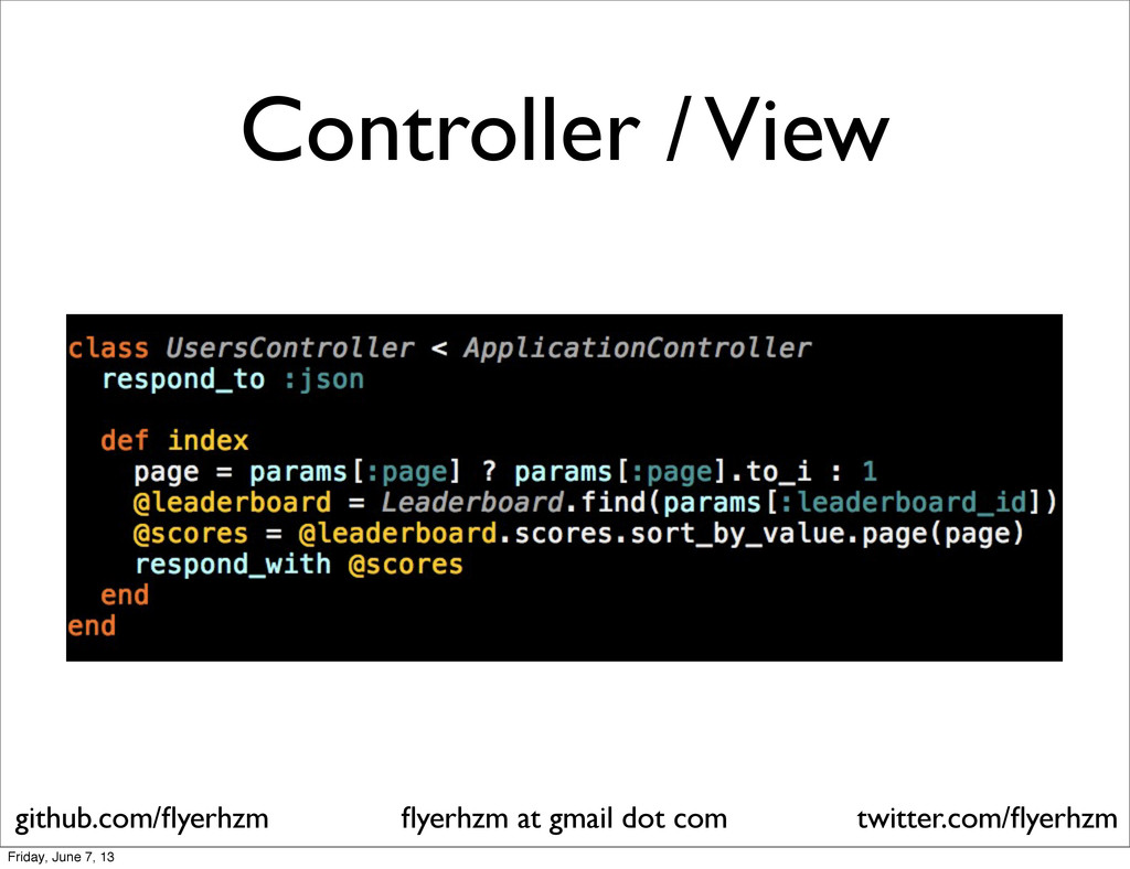 Controller / View flyerhzm at gmail dot com gith...