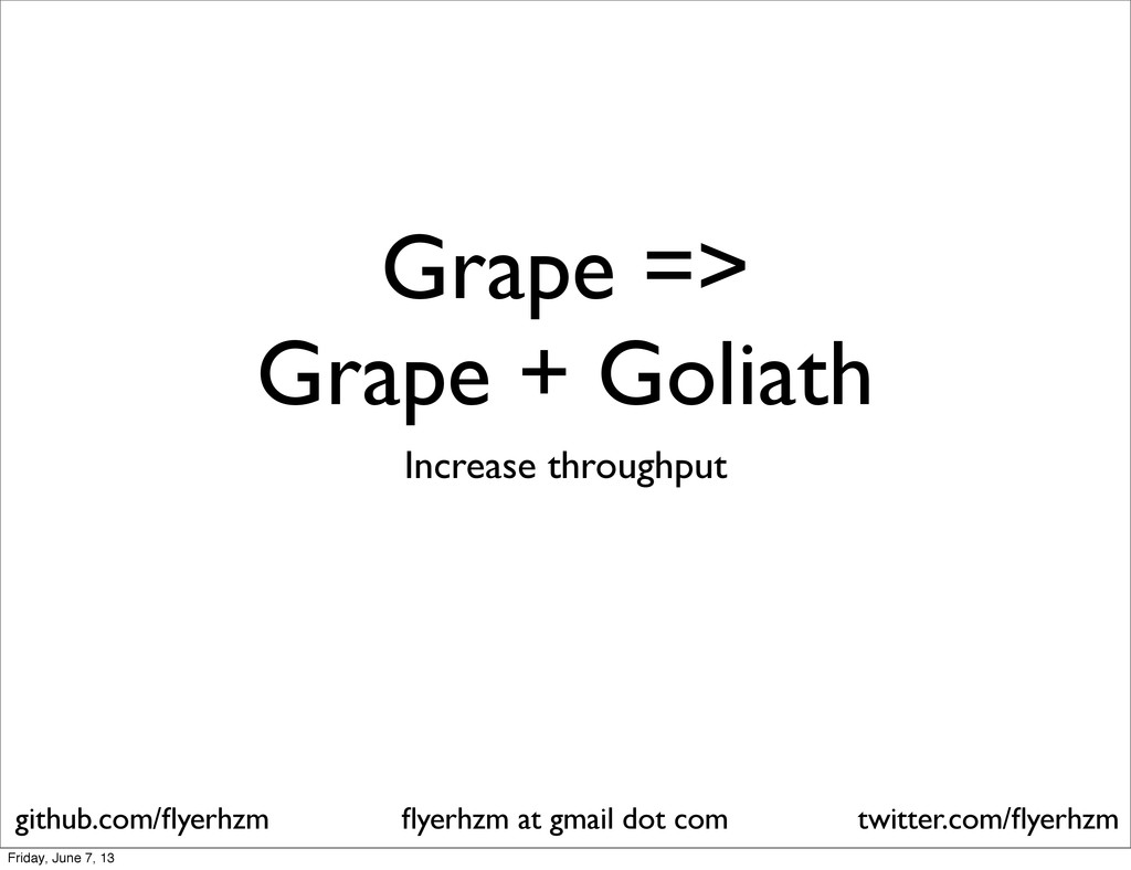 Grape => Grape + Goliath Increase throughput fly...