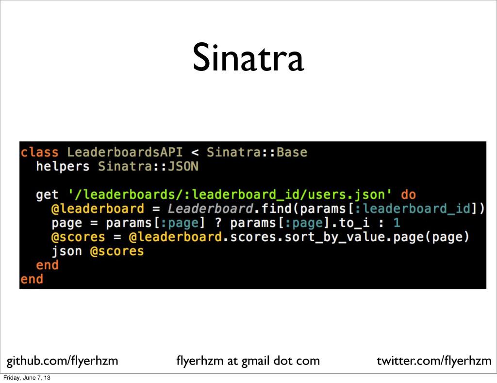 Sinatra flyerhzm at gmail dot com github.com/flye...