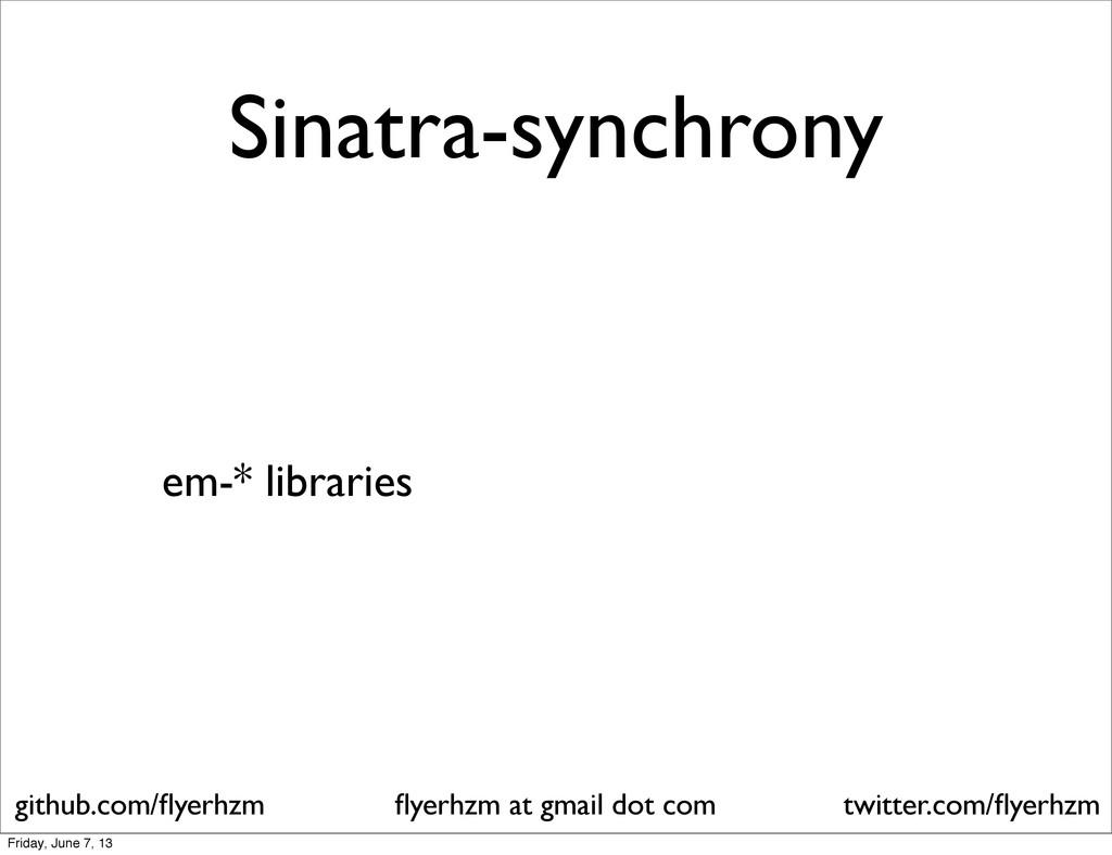 Sinatra-synchrony em-* libraries flyerhzm at gma...