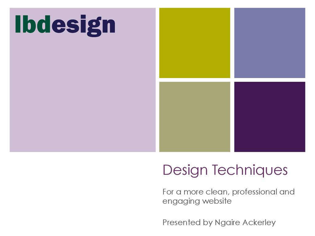 Design Techniques For a more clean, professiona...