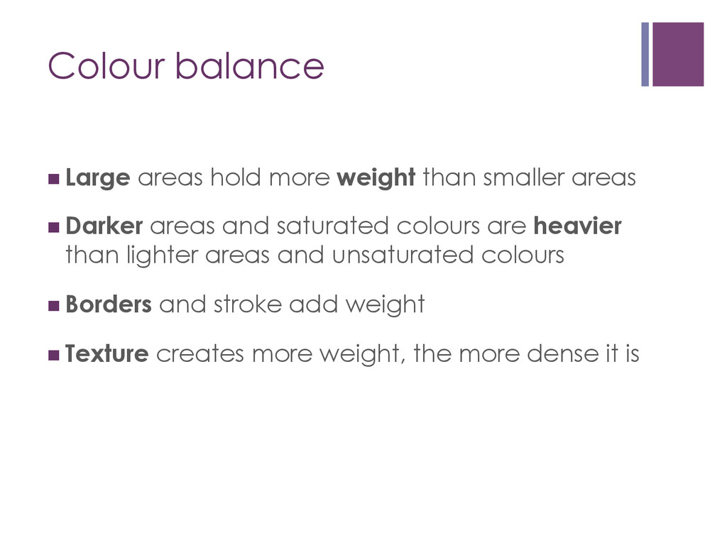 Colour balance nLarge areas hold more weight ...