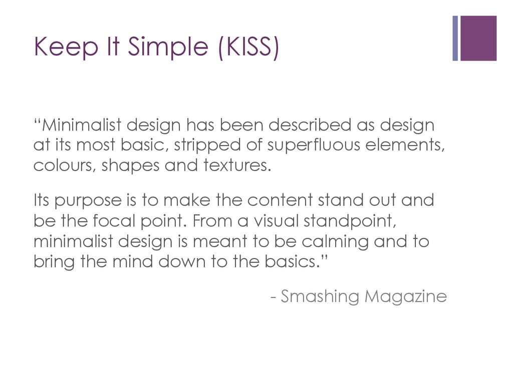 """Keep It Simple (KISS) """"Minimalist design has be..."""
