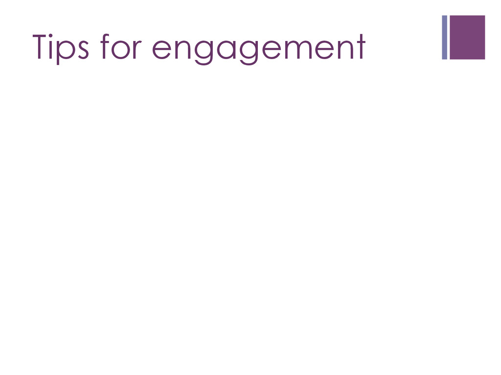 Tips for engagement