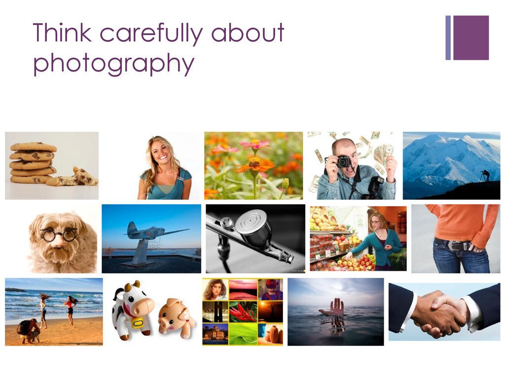 Think carefully about photography