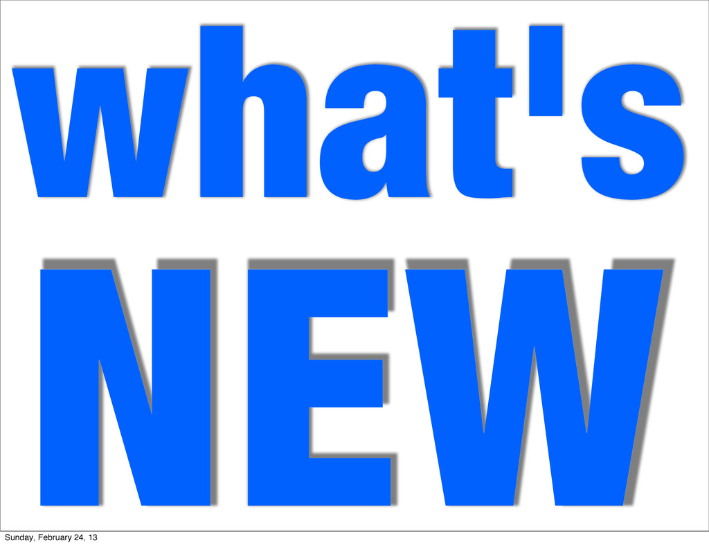 what's NEW Sunday, February 24, 13