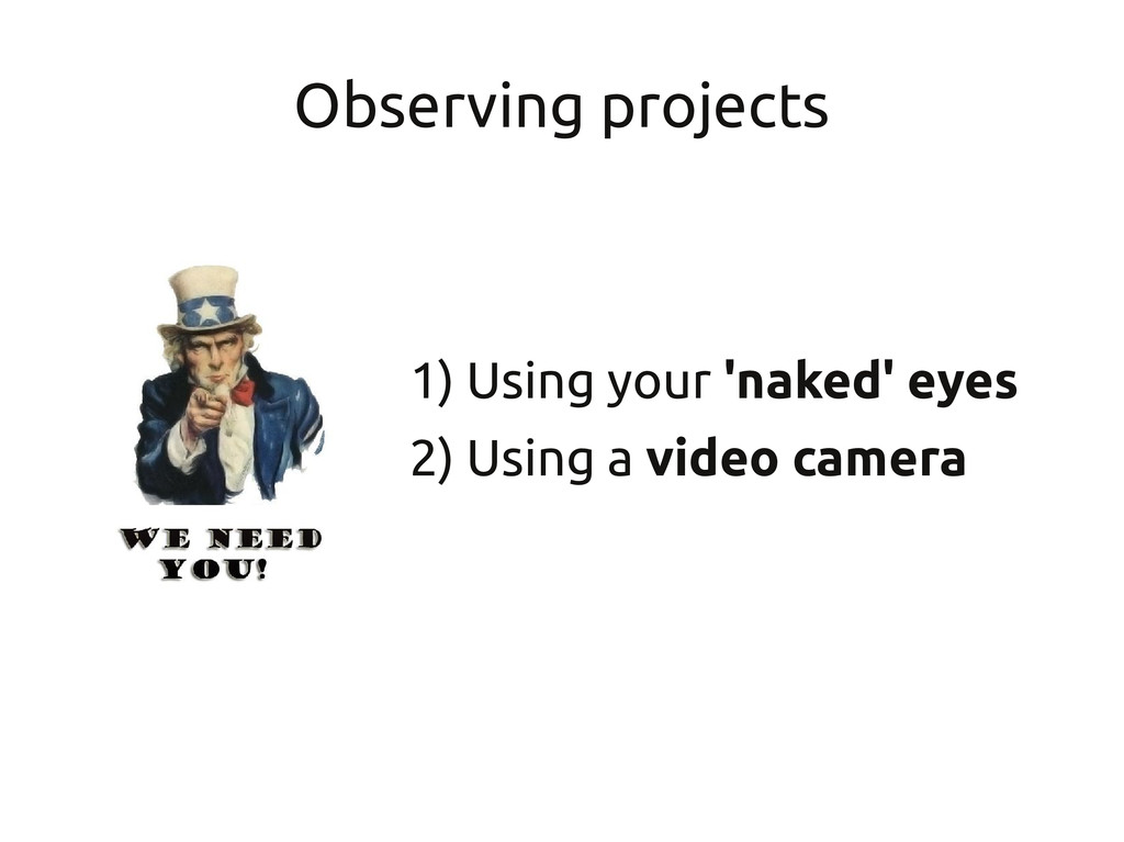 Observing projects 1) Using your 'naked' eyes 2...