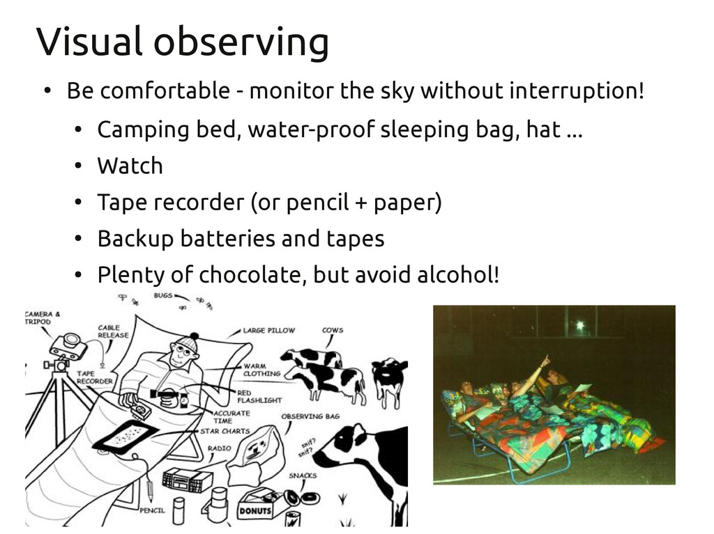 Visual observing ● Be comfortable - monitor the...