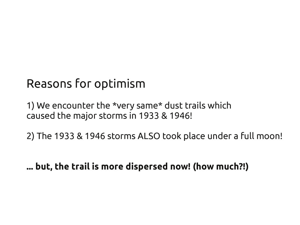 Reasons for optimism 1) We encounter the *very ...
