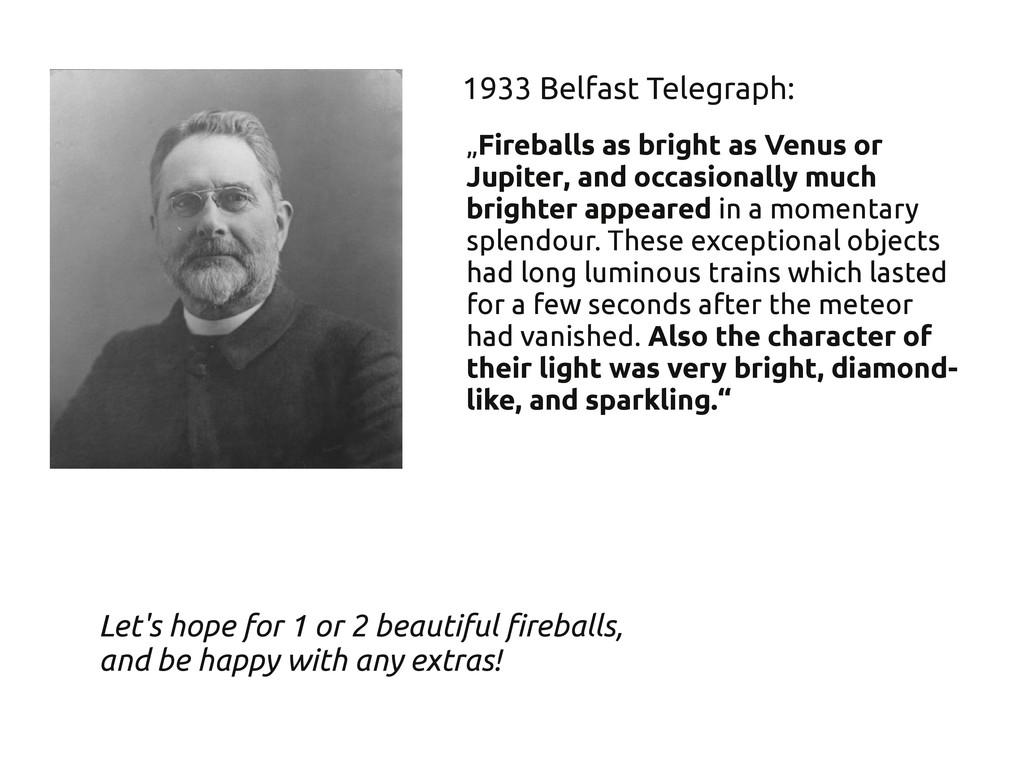 """""""Fireballs as bright as Venus or Jupiter, and o..."""