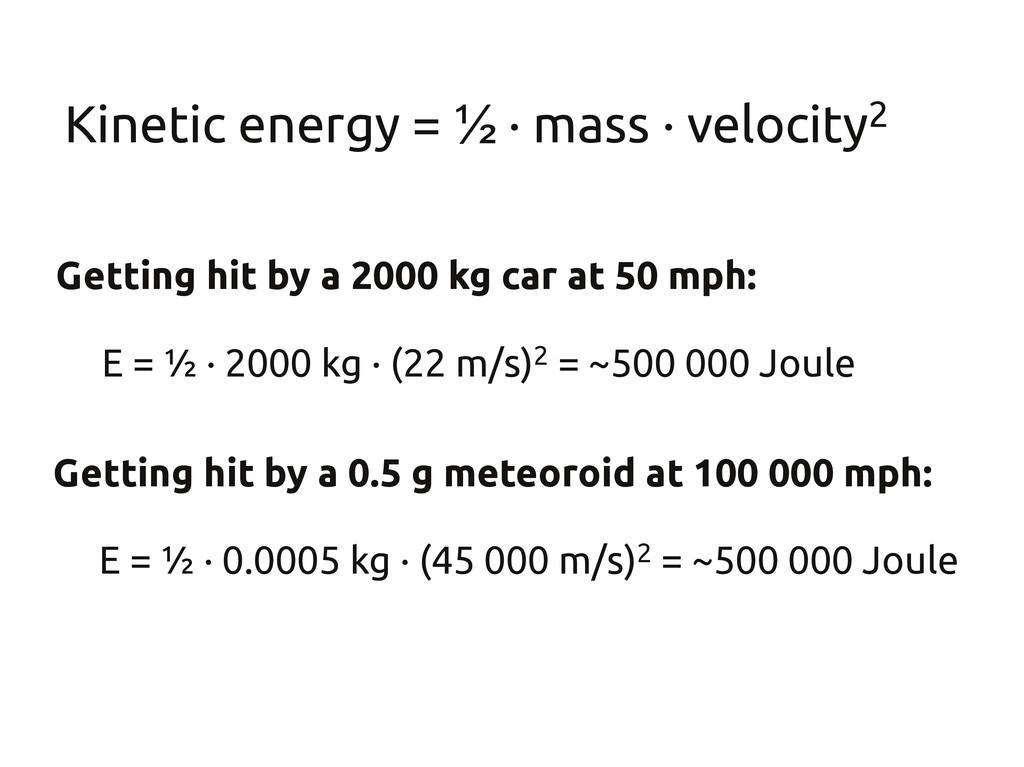 Kinetic energy = ½ · mass · velocity2 Getting h...
