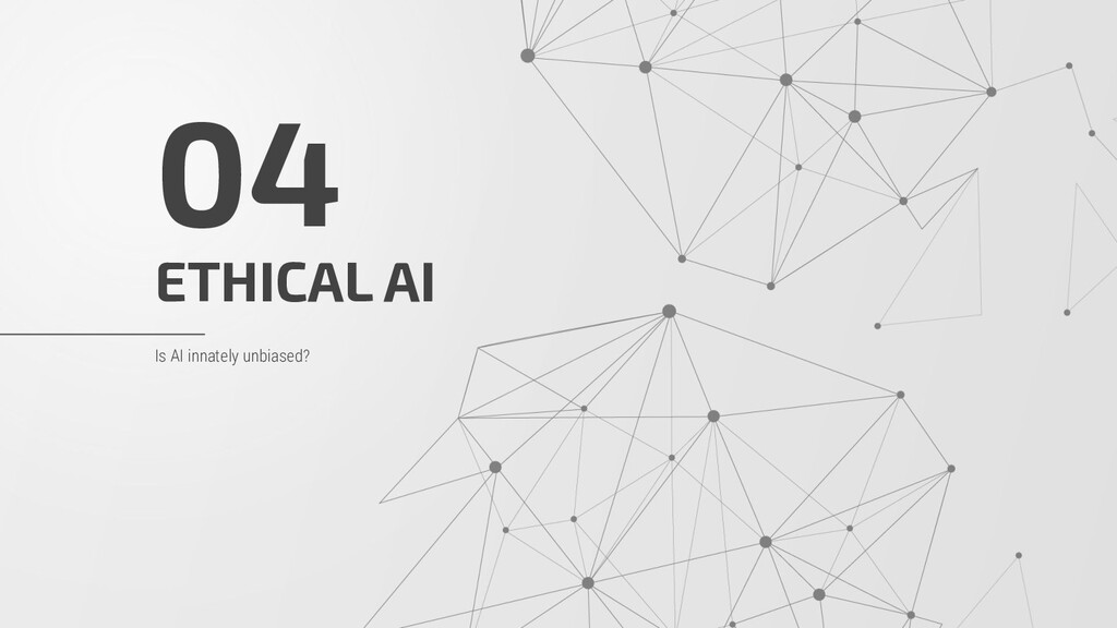 ETHICAL AI 04 Is AI innately unbiased?