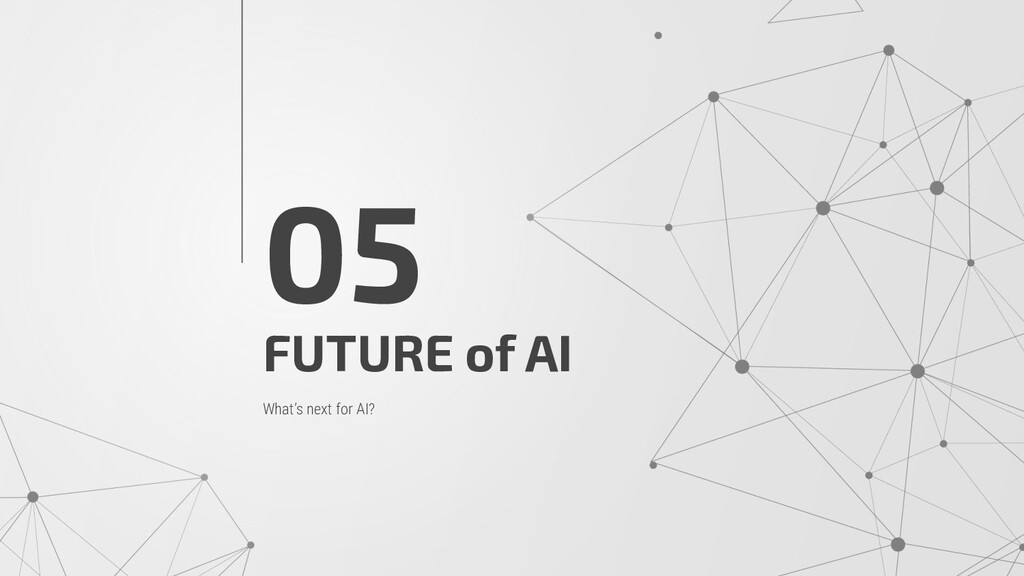FUTURE of AI 05 What's next for AI?