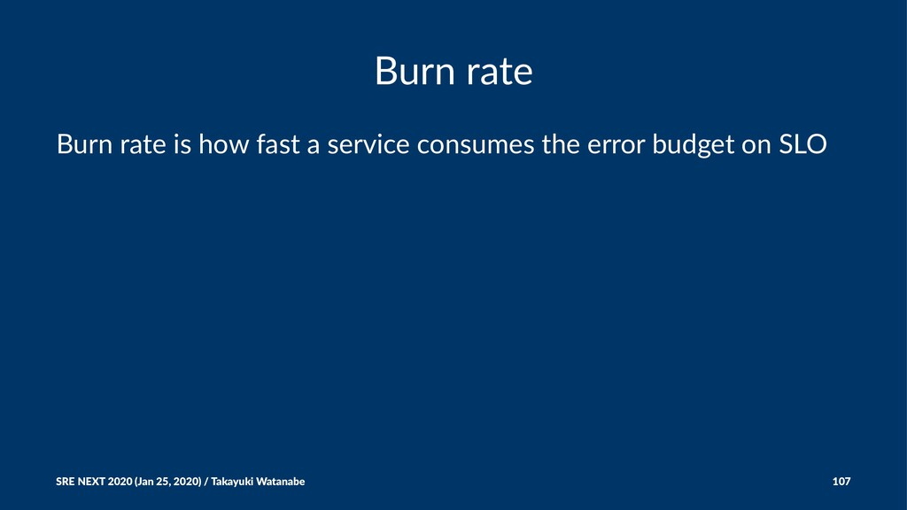 Burn rate Burn rate is how fast a service consu...