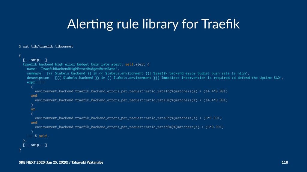 Aler%ng rule library for Traefik $ cat lib/traef...