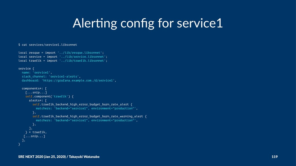Aler%ng config for service1 $ cat services/servi...