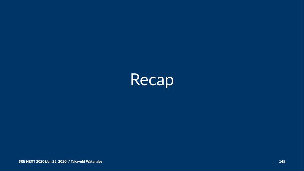 Recap SRE NEXT 2020 (Jan 25, 2020) / Takayuki W...