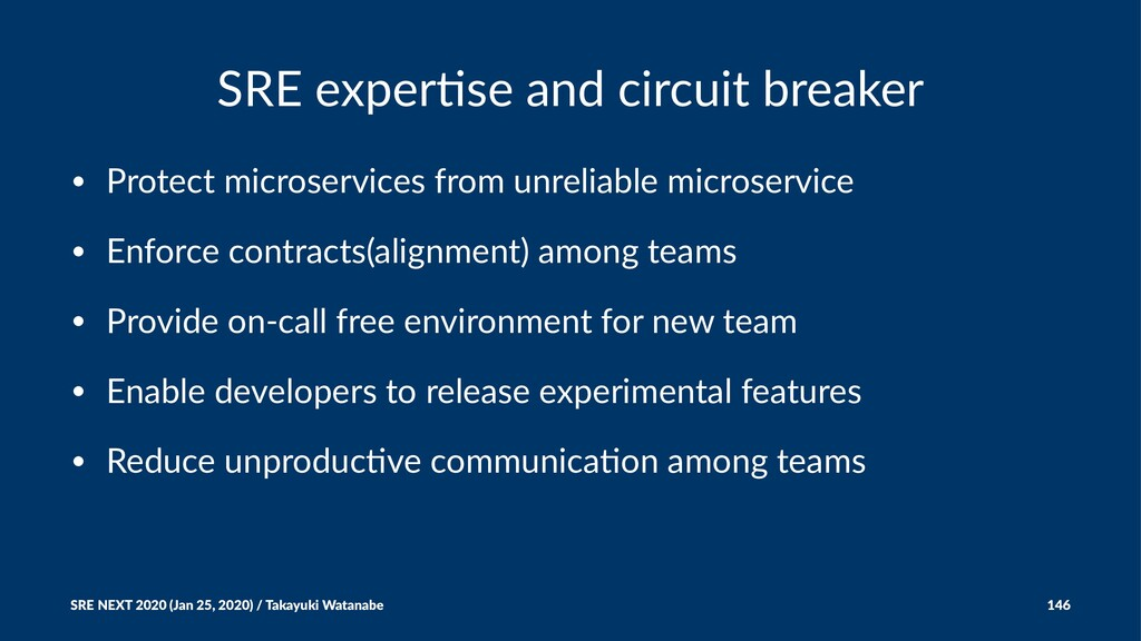 SRE exper)se and circuit breaker • Protect micr...