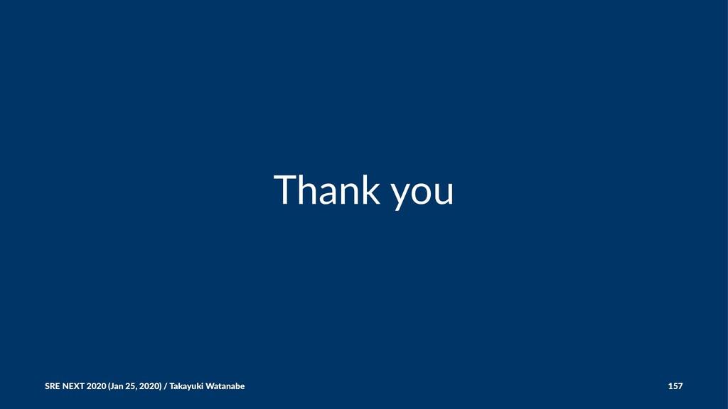 Thank you SRE NEXT 2020 (Jan 25, 2020) / Takayu...