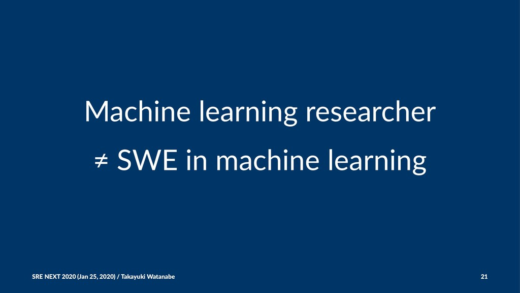 Machine learning researcher ≠ SWE in machine le...