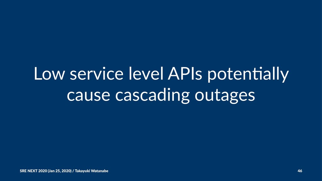 Low service level APIs poten2ally cause cascadi...