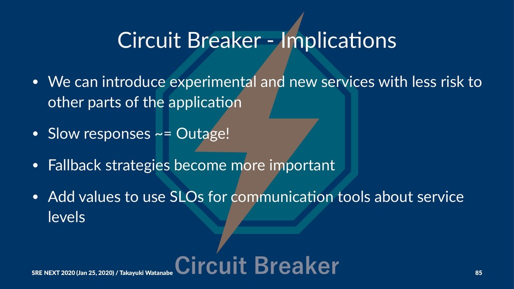 Circuit Breaker - Implica1ons • We can introduc...