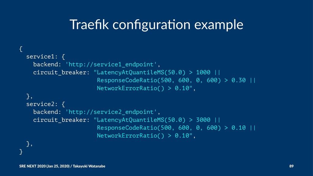 Traefik configura-on example { service1: { backen...