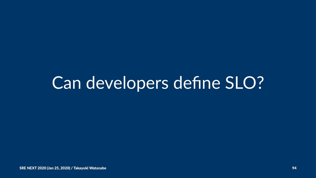 Can developers define SLO? SRE NEXT 2020 (Jan 25...