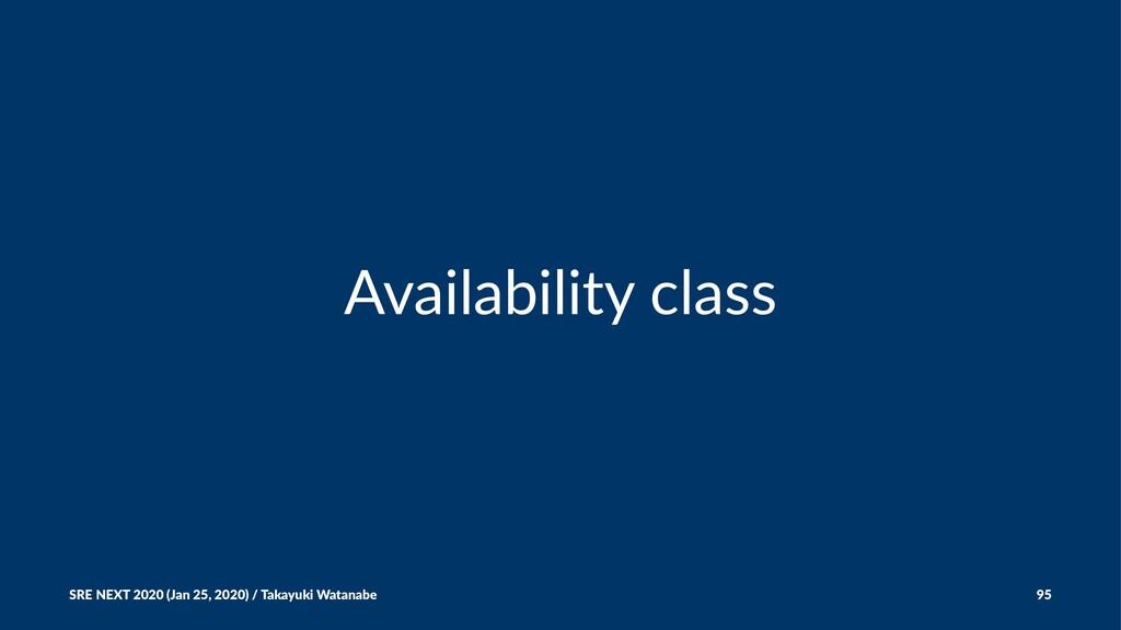 Availability class SRE NEXT 2020 (Jan 25, 2020)...