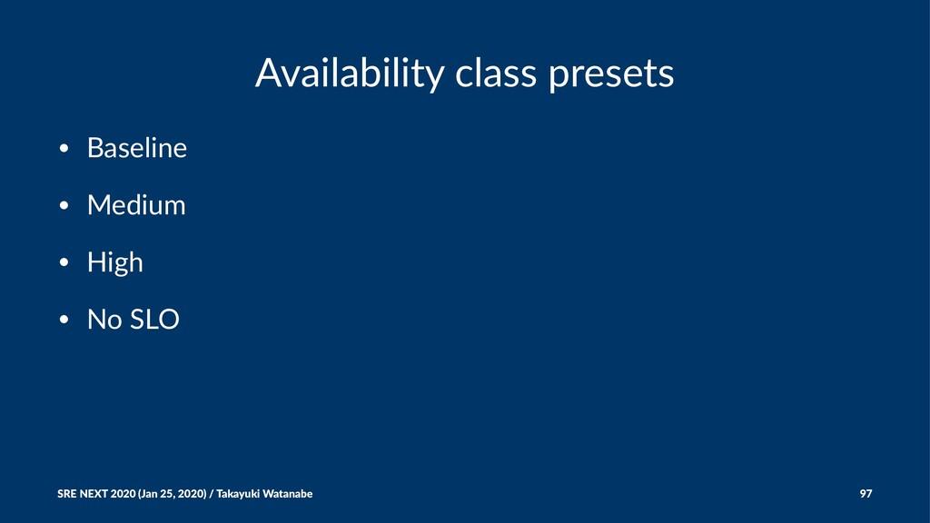 Availability class presets • Baseline • Medium ...