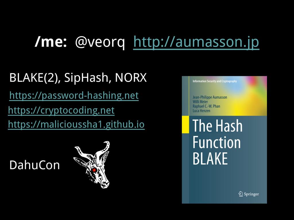 /me: @veorq http://aumasson.jp BLAKE(2), SipHas...