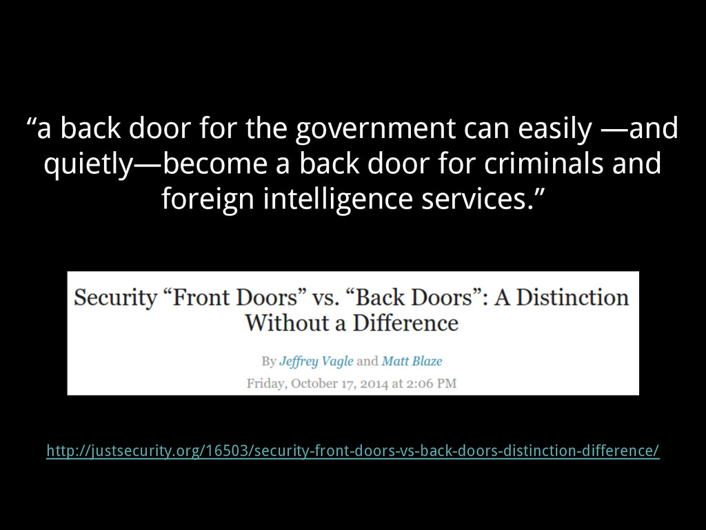 """a back door for the government can easily —and..."