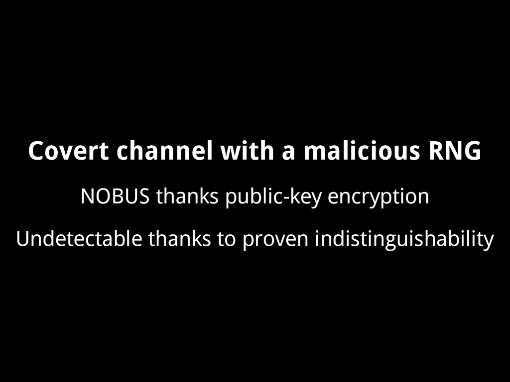 Covert channel with a malicious RNG NOBUS thank...